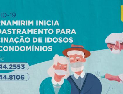 Parnamirim inicia cadastramento para vacinação de idosos em condomínios contra a Covid-19