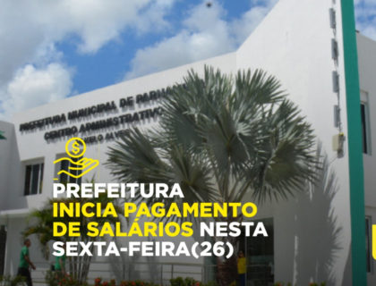 Pagamento de servidores da Prefeitura tem início nesta sexta-feira, 26