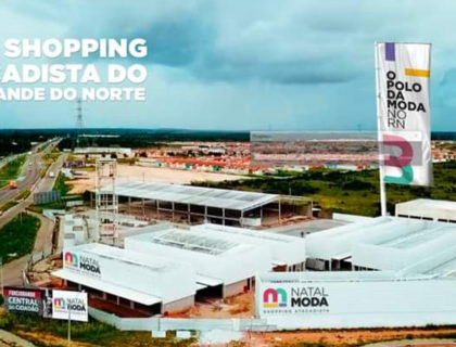 Natal Moda: Rio Grande do Norte recebe primeiro Shopping Atacadista do estado