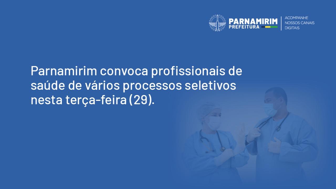 Parnamirim convoca profissionais de saúde de vários processos seletivos nesta terça-feira, 29