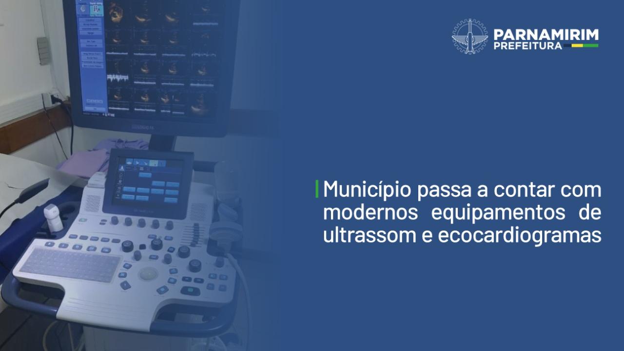 Parnamirim passa a contar com equipamentos de ultrassom e ecocardiogramas
