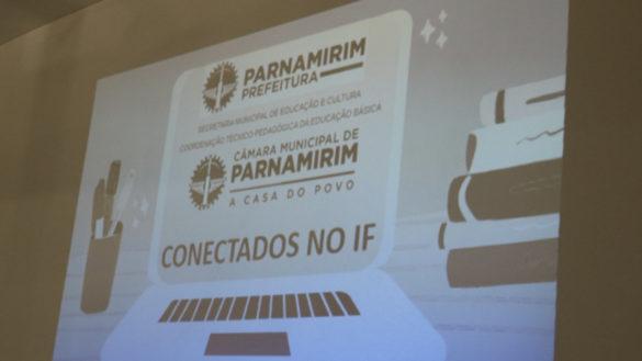 #ConectadosNoIF: Câmara de Parnamirim apresenta projeto para gestores da educação no município